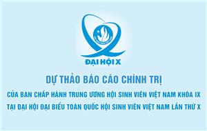 Dự thảo Báo cáo chính trị của Ban Chấp hành Trung ương Hội Sinh viên Việt Nam khóa IX