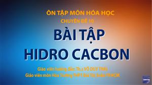 MÔN HÓA HỌC - Chuyên đề 10: Bài tập Hidro Cacbon
