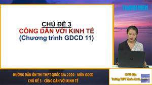 MÔN GDCD: Chuyên đề 3 - Công dân với kinh tế