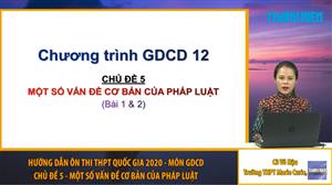 MÔN GDCD: Chuyên đề 5: Một số vấn đề cơ bản của pháp luật