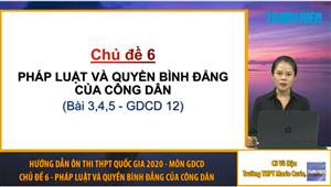 MÔN GDCD: Chuyên đề 6 - Pháp luật và quyền bình đẳng của công dân